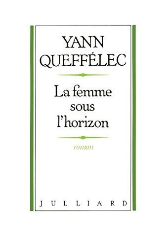 La femme sous l'horizon: Roman (French Edition): Queffelec, Yann