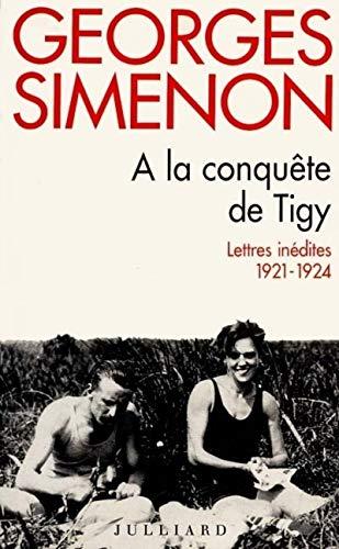 A la conquête de Tigy: Simenon, Georges; Lacassin, Francis