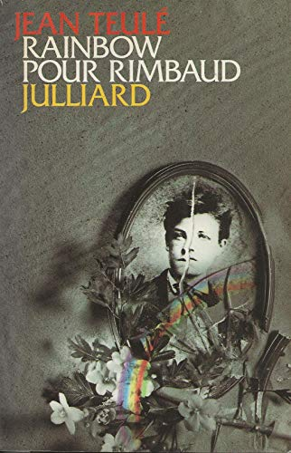 9782260008408: Rainbow pour Rimbaud (Collection L'atelier Julliard) (French Edition)