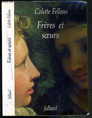 Freres et soeurs (French Edition) (2260008909) by Fellous, Colette