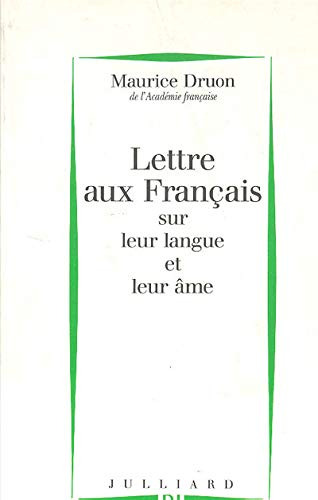 Lettre aux Francais sur leur langue et: Druon, Maurice