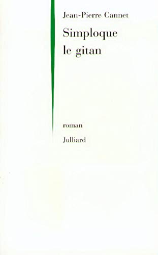 Simploque le gitan: Roman (French Edition) (2260014852) by Cannet, Jean-Pierre