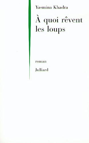 9782260015345: A quoi rêvent les loups: Roman (French Edition)