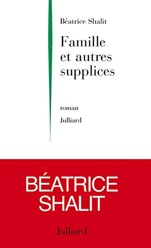 9782260015406: Famille et autres supplices: Roman (French Edition)