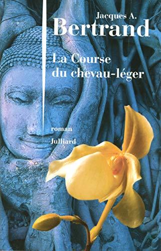 La Course du chevau-léger (roman): Jacques A.Bertrand