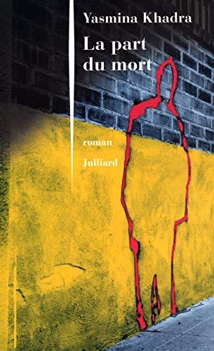 La part du mort. (French Edition) (2260016448) by Yasmina Khadra