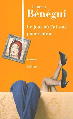 9782260017288: Le jour où J'ai voté pour Jacques Chirac