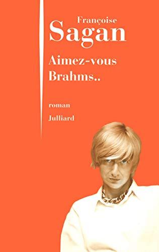 9782260017516: Aimez-vous Brahms (French Edition)