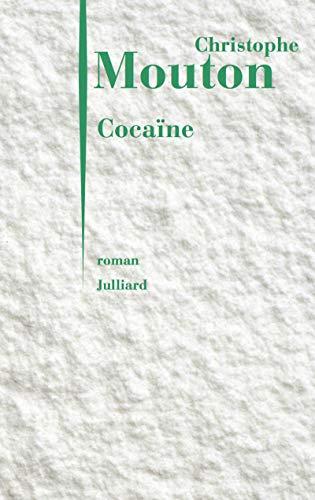 Cocaïne : Business model: Christophe Mouton
