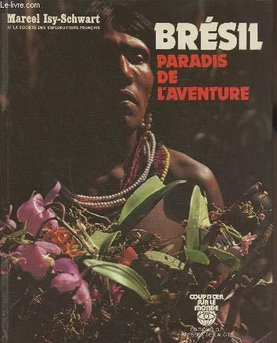 Bresil, paradis de l'aventure (Coup d'oeil sur le monde) (French Edition): Isy-Schwart, ...