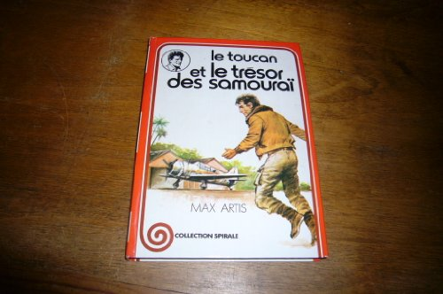 Le Toucan et le tr?sor des samoura? (Collection Spirale): n/a