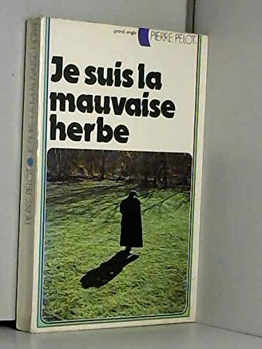 9782261004423: Je suis la mauvaise herbe (Collection Grand angle)