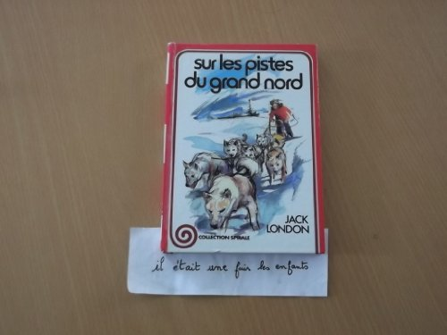 9782261004751: Sur les pistes du Grand Nord (Collection Spirale)
