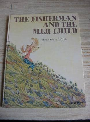 9782261006359: The Fisherman and the Mer Child