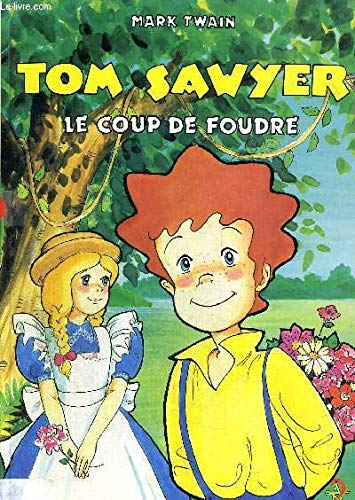 9782261011520: Tom Sawyer, N° 2 : Le Coup de foudre