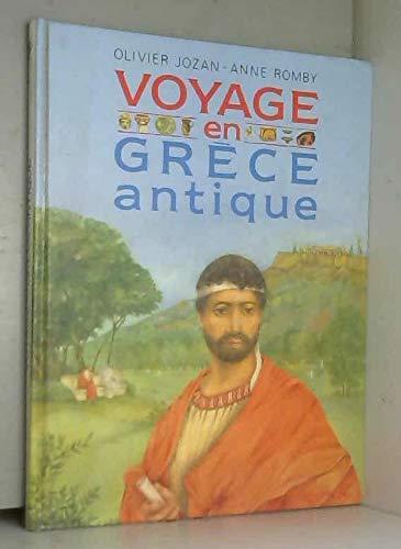 Voyage en Grèce antique. Texte de Olivier: JOZAN, Olivier &