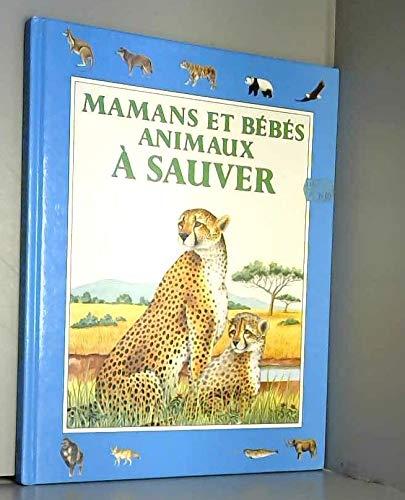 9782261030248: Mamans et bebes animaux a sauver 032197