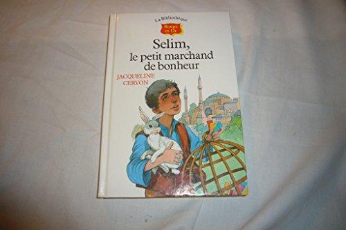 9782261030408: Selim le petit marchand de bonheur