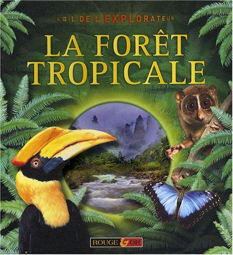 9782261402373: La forêt tropicale