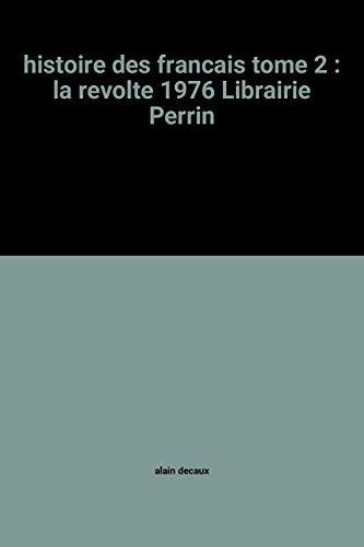 9782262000226: histoire des francais tome 2 : la revolte 1976 Librairie Perrin