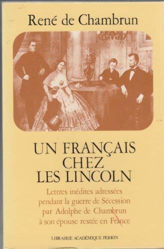Un Francais chez les Lincoln: Lettres inedites adressees pendant la guerre de Secession par Adolphe...