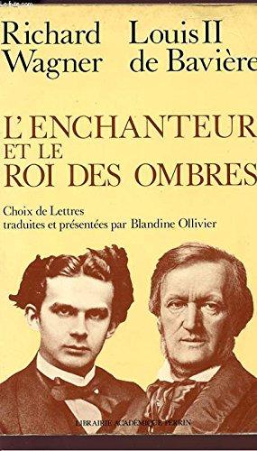 L'enchanteur et le roi des ombres (French: Wagner, Richard
