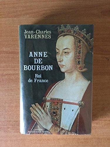 Anne de Bourbon, roi de France (French: Varennes, Jean Charles