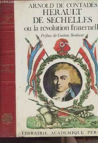 Herault de Sechelles ou la Revolution Fraternelle: de Contades, Arnold