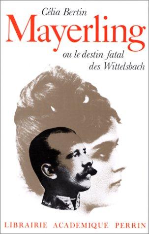 Mayerling ou Le destin fatal des Wittelsbach: Bertin, Célia