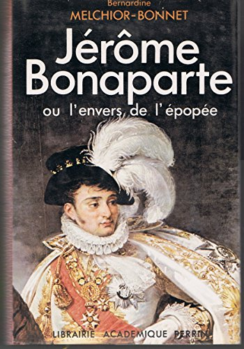 9782262001322: Jérôme Bonaparte ou l'envers de l'épopée