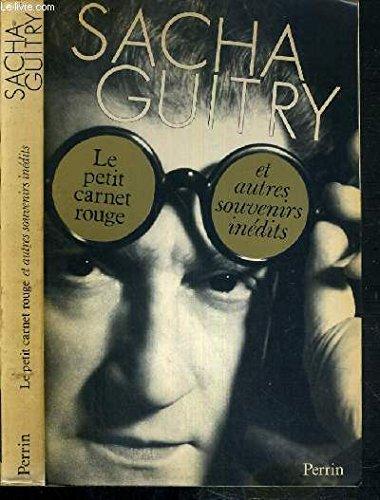 Le Petit carnet rouge: Et autres souvenirs: Guitry, Sacha