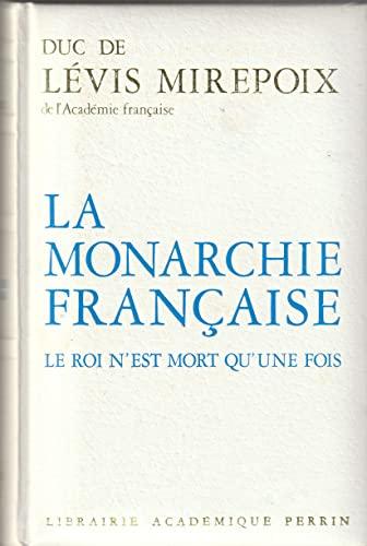 9782262001896: La monarchie française : le roi n'est mort qu'une fois
