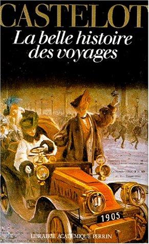 9782262002206: LA BELLE HISTOIRE DES VOYAGES