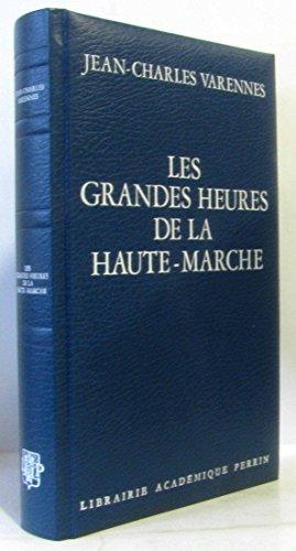 Les grandes heures de la Haute-Marche (French: Jean Charles Varennes
