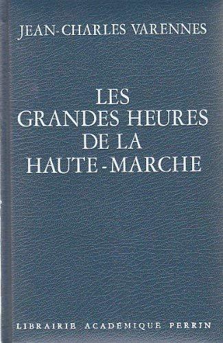 Les grandes heures de la Haute-Marche (French Edition) (2262002967) by Varennes, Jean Charles