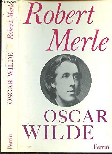 Oscar Wilde (French Edition) (2262003394) by Robert Merle