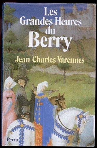 Les Grandes heures du Berry: Varennes, Jean-Charles