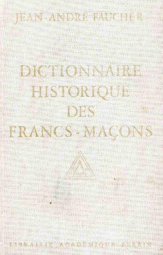 9782262004637: Dictionnaire historique des francs-ma�ons : Du XVIIIe si�cle � nos jours