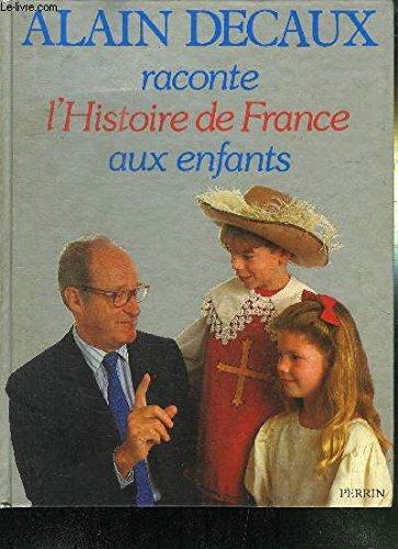 9782262005023: Alain Decaux raconte l'histoire de France aux enfants (French Edition)