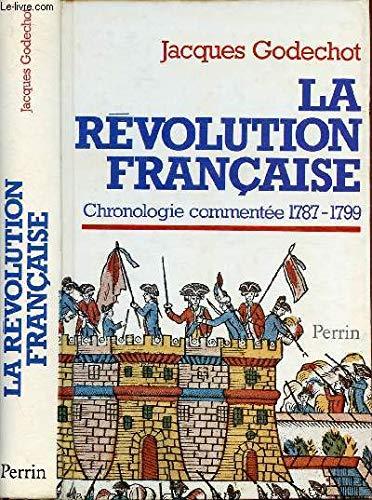 9782262005085: La Révolution française : Chronologie commentée, 1787-1799, suivie de notices biographiques sur les personnages cités