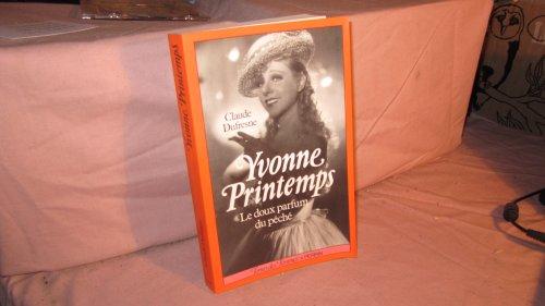 9782262005177: Yvonne Printemps: Le doux parfum du peche (Collection Terres des femmes) (French Edition)