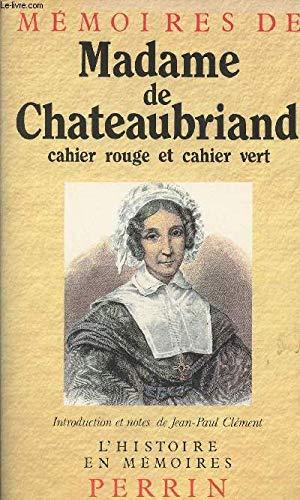 Les cahiers de madame de Chateaubriand: de Chateaubriand, Céleste;