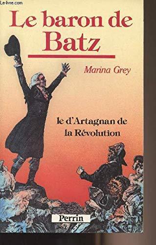 9782262006785: Le baron de Batz: Le d'Artagnan de la Révolution (French Edition)
