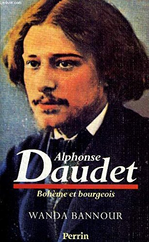9782262006938: Alphonse Daudet : Boh�me et bourgeois