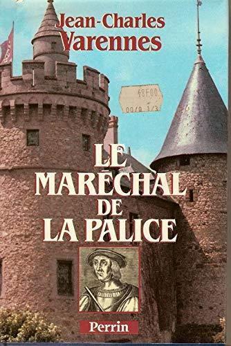 Le Marechal de La Palice, ou, Le dernier des chevaliers francais (Collection Presence de l'histoire) (French Edition) (2262007098) by Varennes, Jean Charles