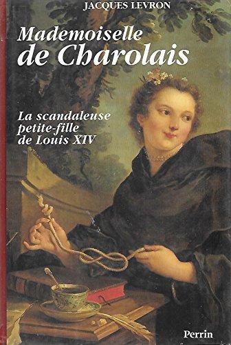 9782262007362: Mademoiselle de charolais : la scandaleuse petite-fille de louis XIV