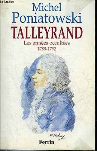9782262007584: Talleyrand : Les années occultées