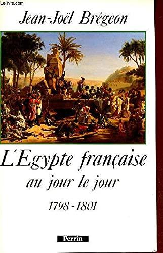 9782262007904: L'Egypte francaise au jour le jour: 1798-1801 (French Edition)