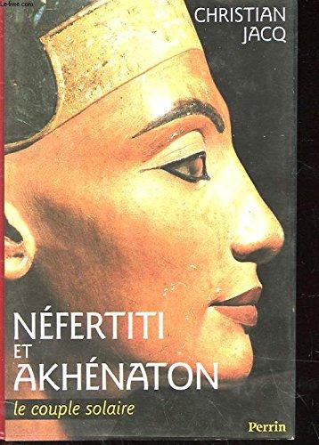 9782262008024: Néfertiti et Akhénaton : Le couple solaire