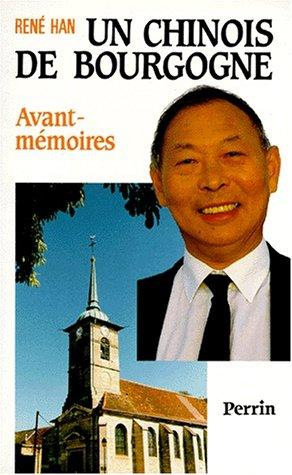 9782262008642: UN CHINOIS DE BOURGOGNE. Avant-Mémoires